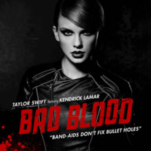 Bad Blood - Taylor Swift ft. Kendrick Lamar