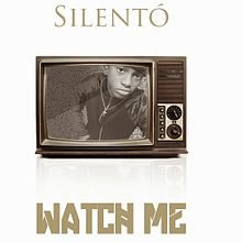 Watch Me (Whip-Nae Nae) - Silento
